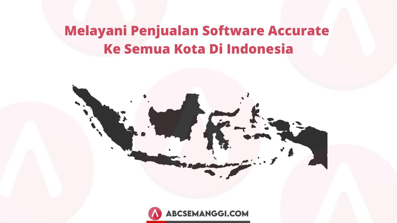 Software Accurate Online Melayani Papua Dan Sekitarnya Abc Semanggi Aplikasi Pembukuan Paling Top Di Indonesia
