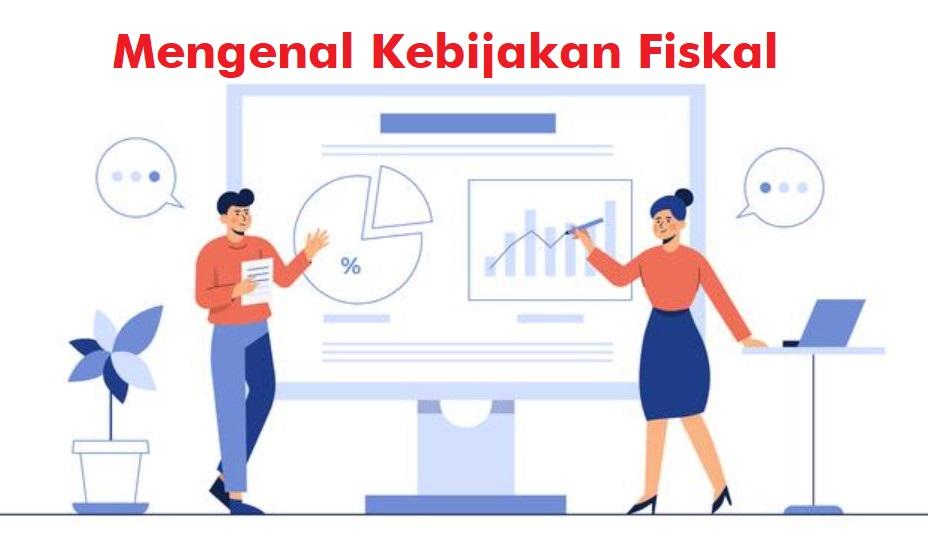 Apa Itu Fiskal Dan Kebijakan Fiskal Tujuan Jenis Dan Komponennya Abc Semanggi Aplikasi Pembukuan Paling Top Di Indonesia