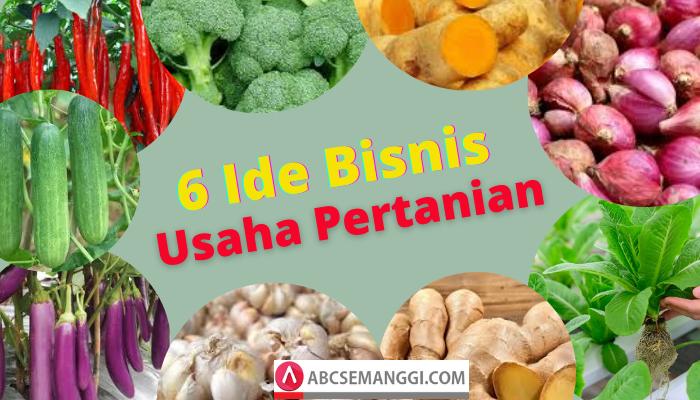 6 Ide Bisnis Usaha Pertanian